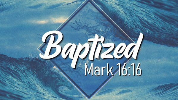 Baptism - The Mark of an Abundant Life