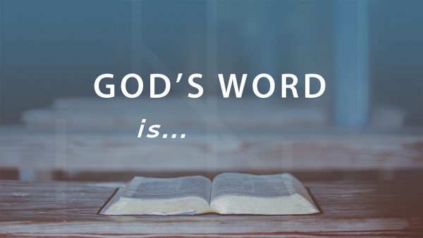 God's Word Is...