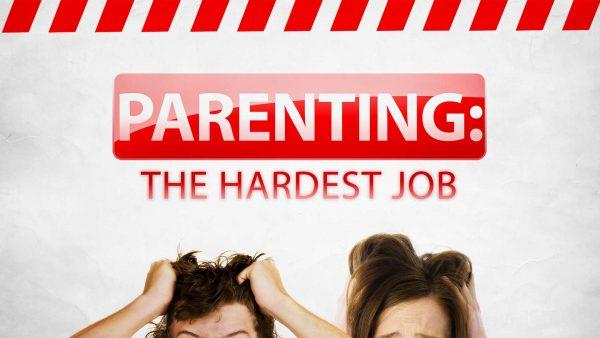 Parenting: The Hardest Job