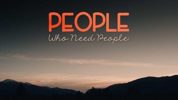 People Who Need People